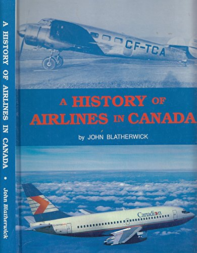 A History of Airlines in Canada: Blatherwick, John