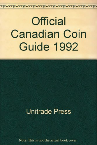 Official Canadian Coin Guide 1992: Unitrade Press
