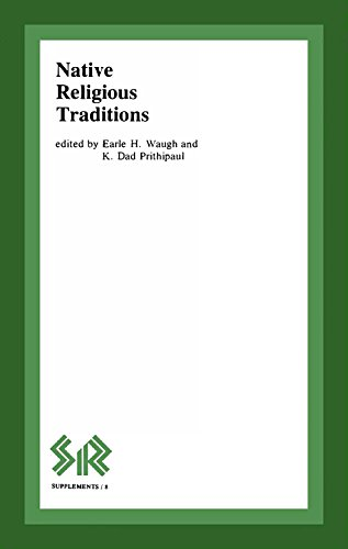 Native Religious Traditions (SR Supplements): Earle H. Waugh, K.D. Prithipaul