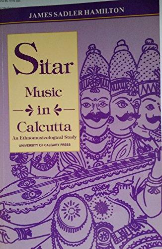 Sitar Music in Calcutta: James Sadler Hamilton