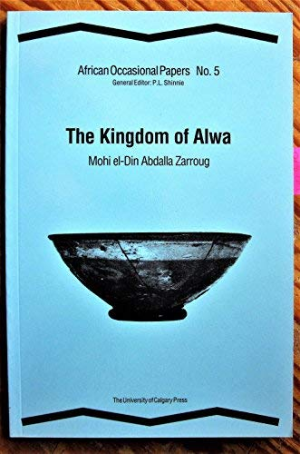 9780919813946: The Kingdom of Alwa: The Present State of the Question (African Occasional Papers Series)