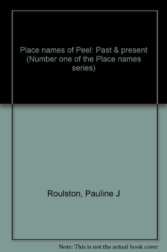 Place Names of Peel: Past & Present