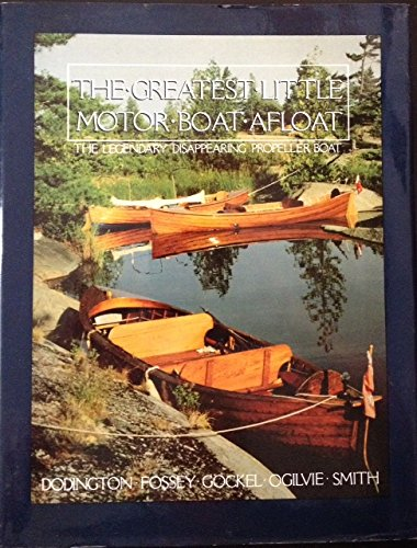 9780919822306: The Greatest little motor boat afloat: The legendary disappearing propeller boat