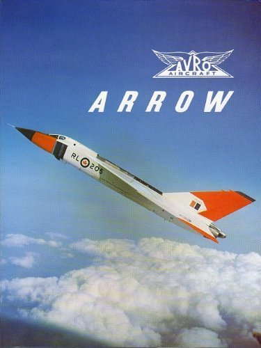 9780919822351: Avro Arrow: The Story of the Auro Arrow from Its Evolution to Its Extinction (180P)
