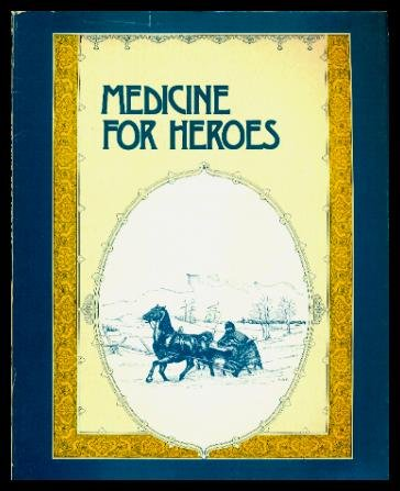 Medicine for Heroes: A Neglected Part of Pioneer Life