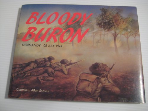 9780919822917: Bloody Buron: The Battle of Buron : Normandy, 08 July 1944