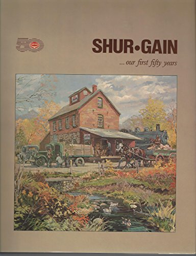 Shur-Grain. Our First Fifty Years