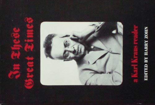 9780919830028: In These Great Times: a Karl Kraus Reader