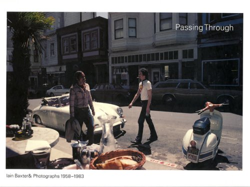 Passing Through: Iain Baxter & Photographs 1958-1983: Lipmann, Anthony (foreword by Billy ...