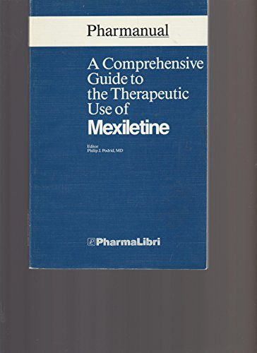A Comprehensive guide to the therapeutic use of mexiletine (Pharmanual)