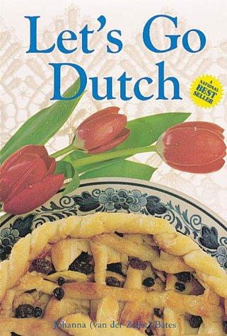 9780919845541: Let's Go Dutch: A Treasury of Dutch Cuisine
