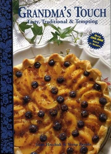 Grandma's Touch: Tasty, Traditional & Tempting: Irene Hrechuk, Verna