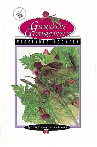 9780919845930: The Garden Gourmet's Vegetable Cookery