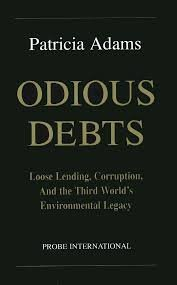 9780919849143: Odious Debts: Loose Lending Corruption and the Third Worlds
