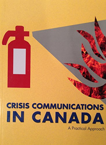 9780919852600: Crisis Communications in Canada: A Practical Approach