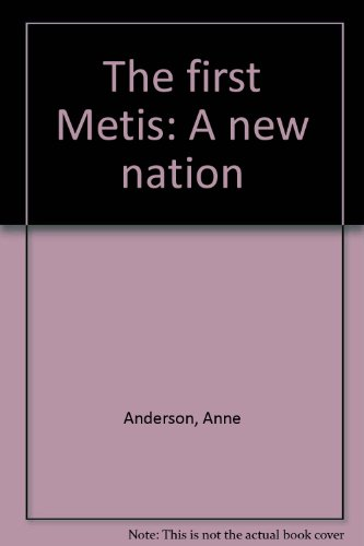 9780919864498: The first Metis: A new nation