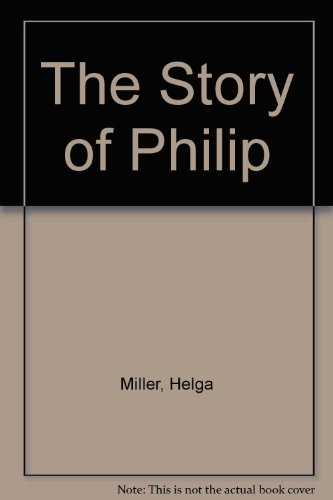 9780919866867: The Story of Philip
