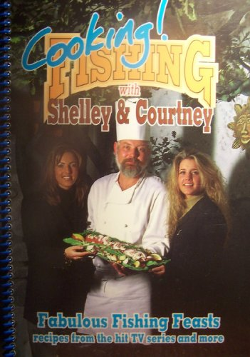 Cooking Fishing with Shelley & Courtney: Shelley Todd, Courtney