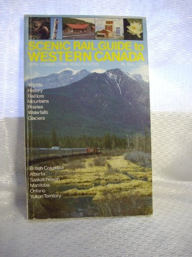 Scenic Rail Guide to Western Canada: With: Coo, Bill
