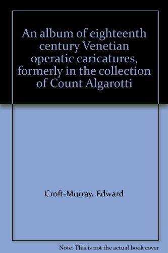 An album of eighteenth century Venetian operatic: Croft-Murray, Edward