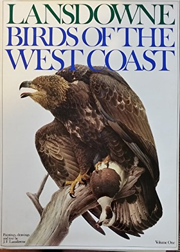 Birds of the West Coast; Volume One: J. Fenwick Lansdowne