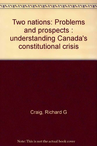 9780919888937: Two nations: Problems and prospects : understanding Canada's constitutional crisis