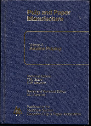 9780919893719: Alkaline Pulping (Pulp and Paper Manufacture Series, Volume 5)