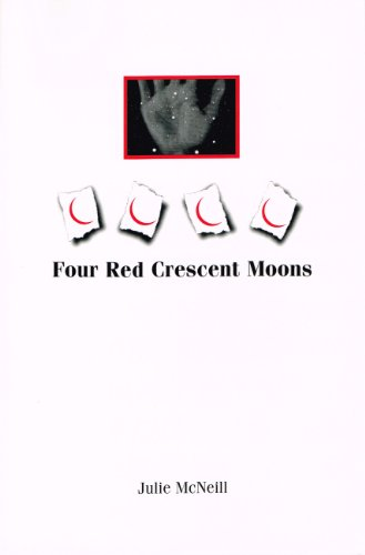 Four Red Crescent Moons: McNeill, Julie