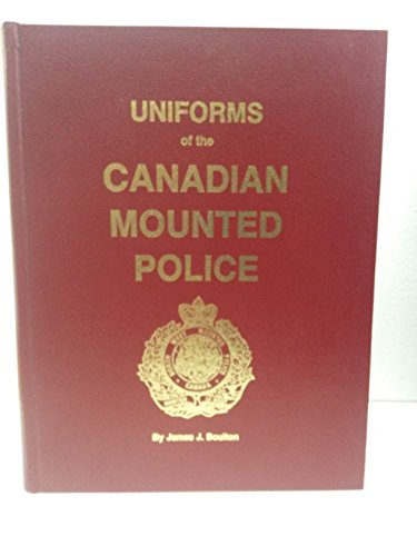 9780919899230: Uniforms of the Canadian Mounted Police