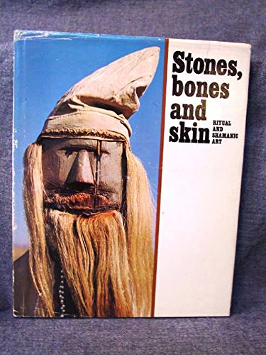Stones, Bones and Skin: Ritual and Shamanic: Society for Art