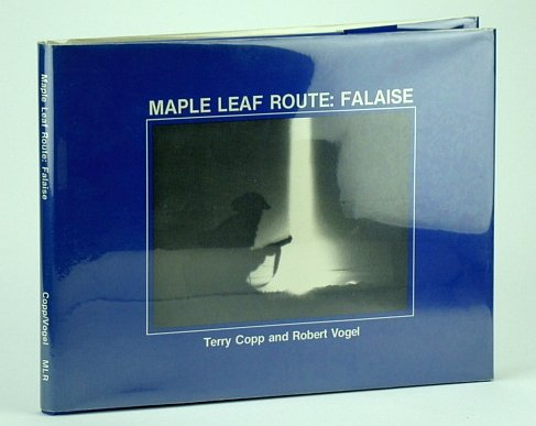 Maple Leaf Route: Falaise: Terry Copp and