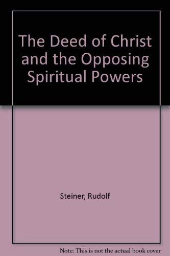 9780919924024: The Deed of Christ and the Opposing Spiritual Powers