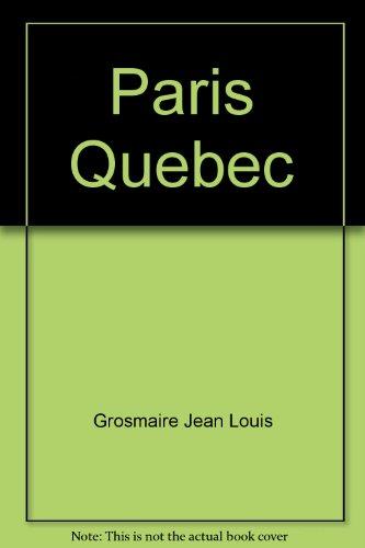 9780919925908: Paris Quebec