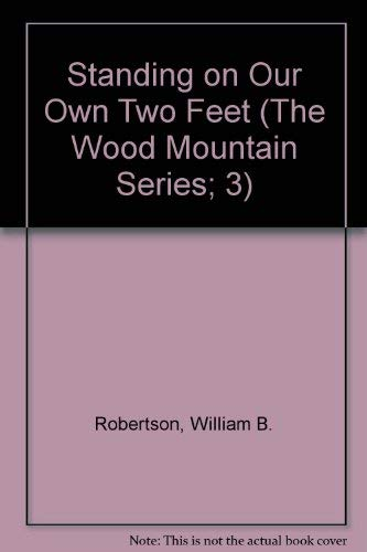 Standing on Our Own Two Feet: Robertson, William B.