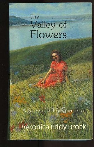 9780919926745: The Valley of Flowers: A Story of Tb Sanatorium