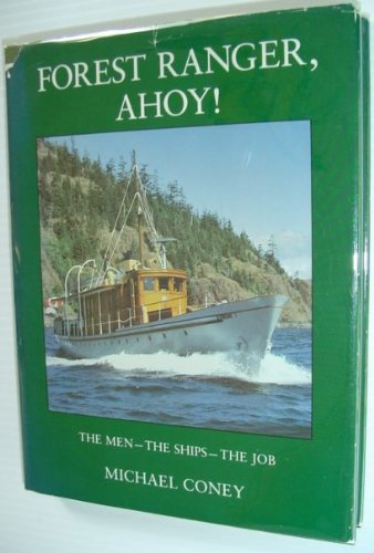Forest Ranger, Ahoy!: The Men The Ships The Job