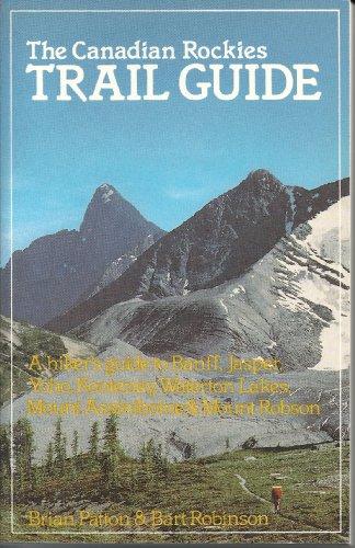 9780919934238: Canadian Rockies Trail Guide: A Hiker's Guide to Banff, Jasper, Yoho, Kootenay, Waterton Lakes, Mount Assiniboine & Mount Robison [Idioma Inglés]
