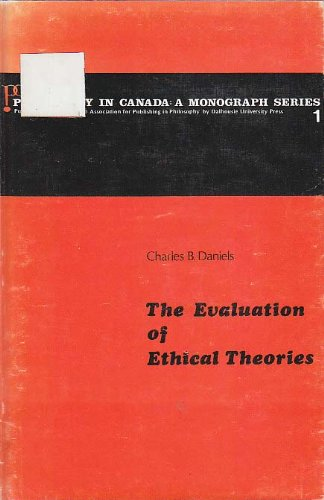 The evaluation of ethical theories (Philosophy in Canada): Daniels, Charles B