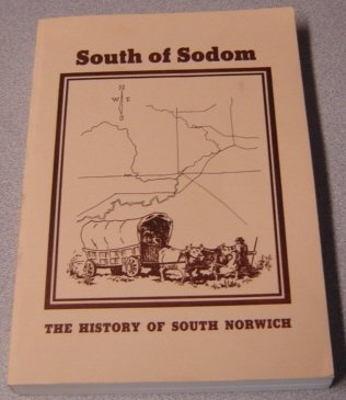 9780919939028: South of Sodom: The History of South Norwich