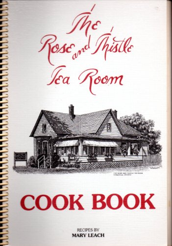 9780919939202: The Rose and Thistle Tea Room Cook Book: Recipes by Mary Leach