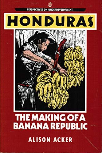 9780919946897: Honduras: The Making of a Banana Republic