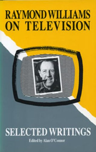 9780919946996: Raymond Williams on Television: Selected Writings