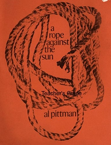 A Rope Against the Sun: Pittman, Al