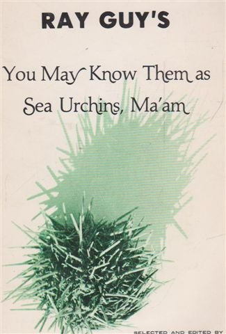 You may know them as sea urchins, ma'am: Writings (9780919948075) by Ray Guy
