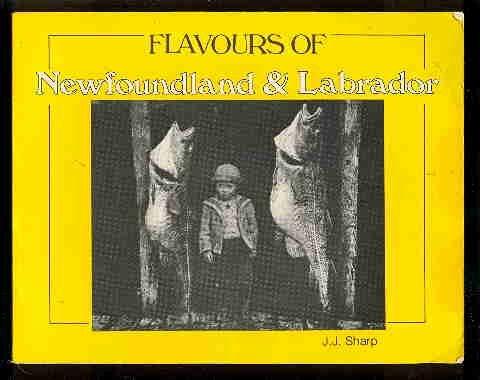 Flavours of Newfoundland and Labrador: Sharpe, J.J.