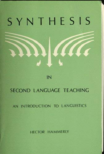 Synthesis in Second Language Teaching : An: Hector Hammerly