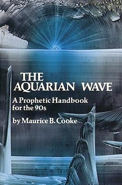 Aquarian Wave: A Prophetic Handbook for the 90s: Cooke, Maruice B.