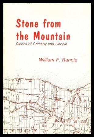 Stone from the Mountain Stories of Grimsby: Rannie, William F.