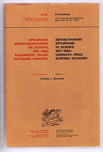Situations Revolutionnaires En Europe, 1917-1922: Allemagne, Italie,: Bertrand, Charles L