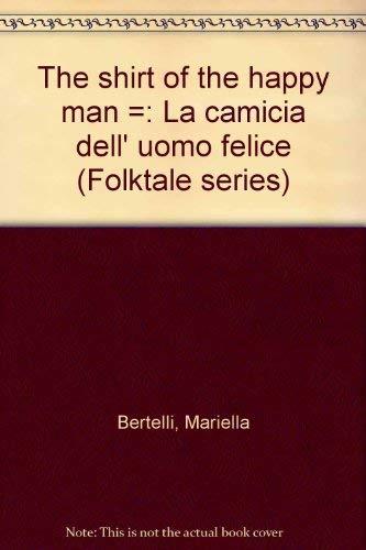 9780919964174: The shirt of the happy man =: La camicia dell' uomo felice (Folktale series)